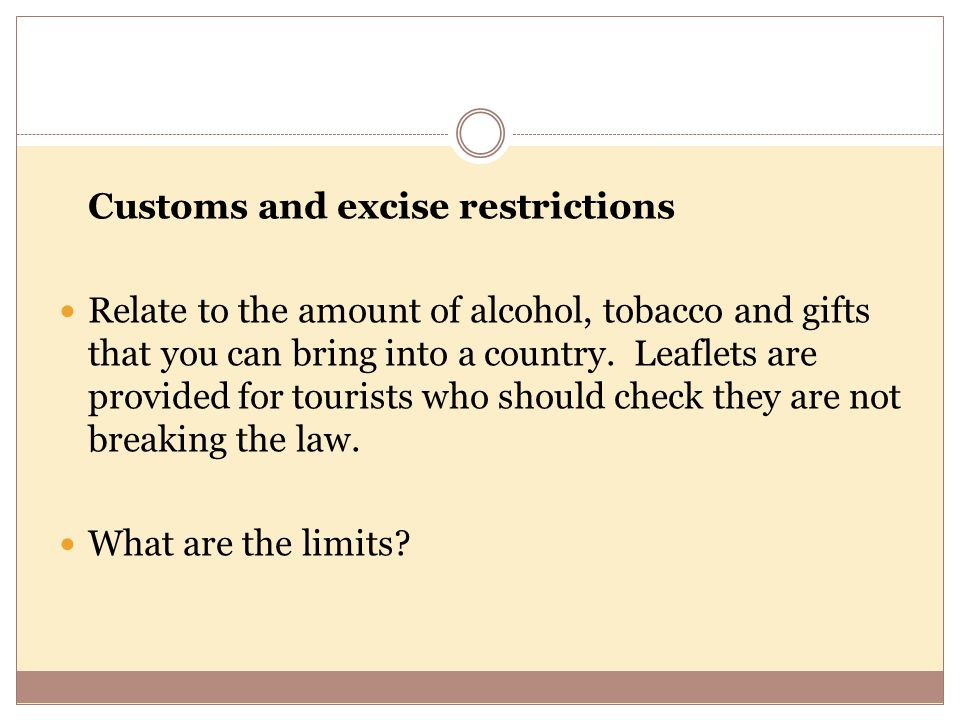 Customs and excise restrictions