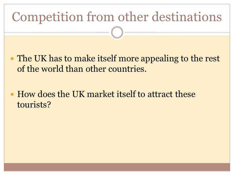 Competition from other destinations