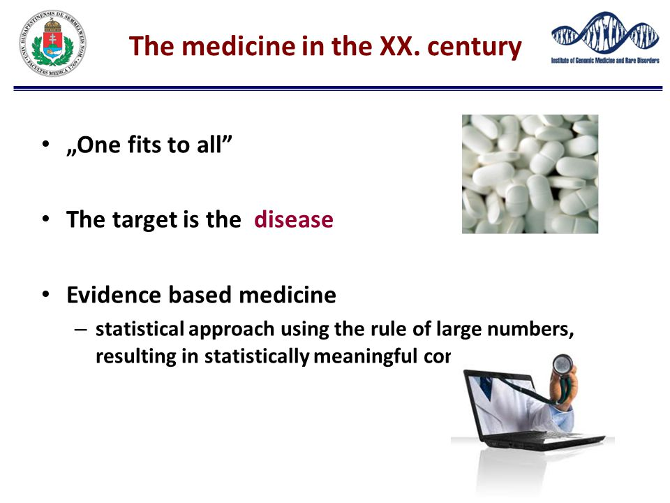 The medicine in the XX. century