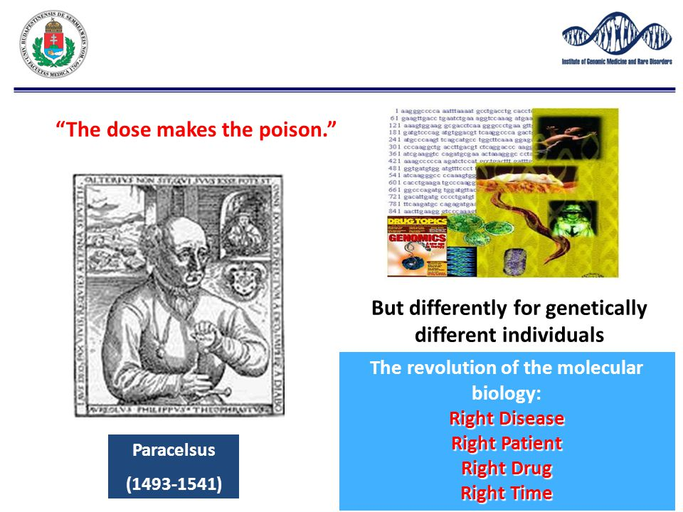 The dose makes the poison. But differently for genetically