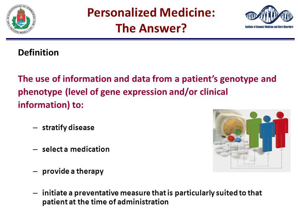 Personalized Medicine: The Answer