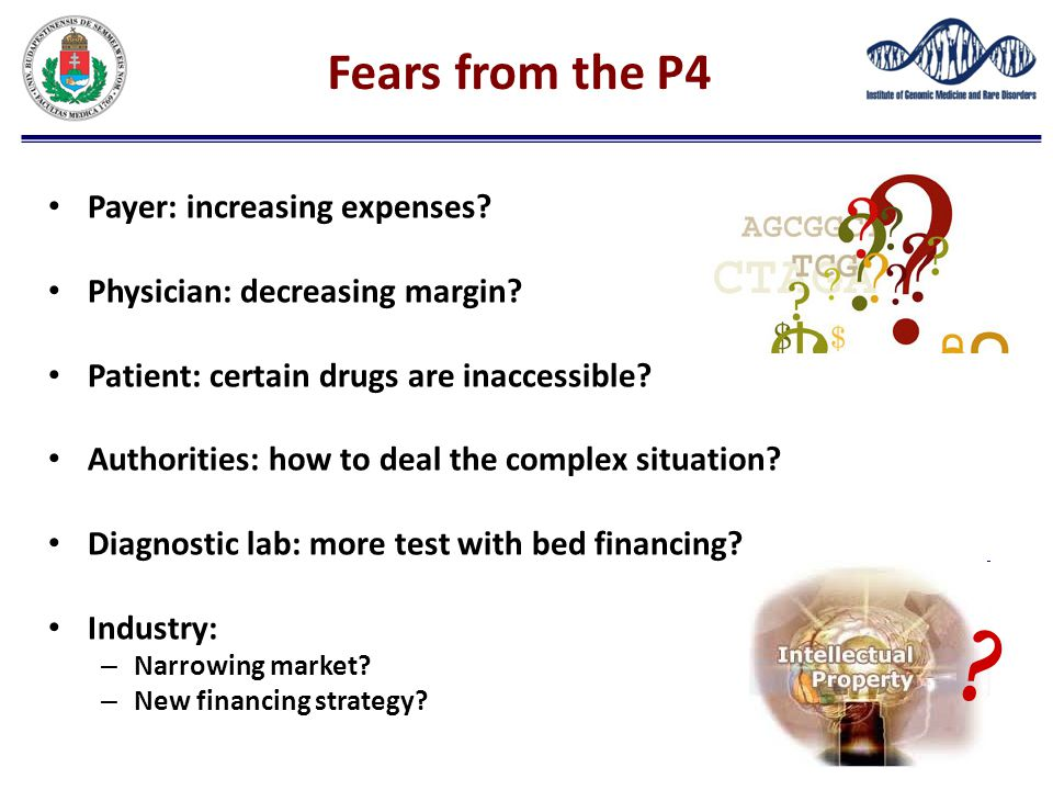 Fears from the P4 Payer: increasing expenses