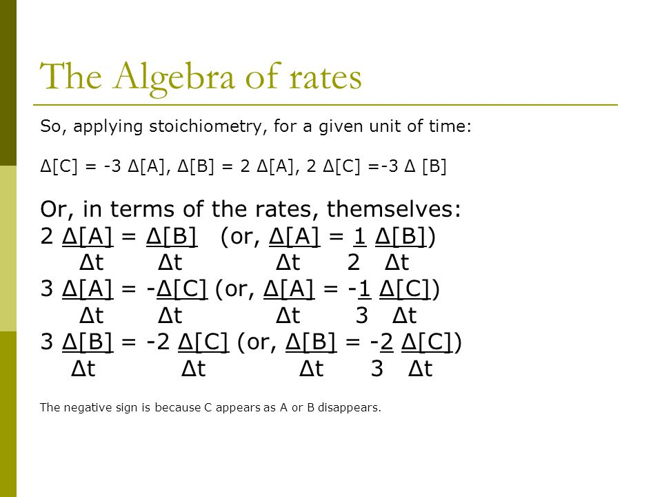 The Algebra of rates Or, in terms of the rates, themselves: