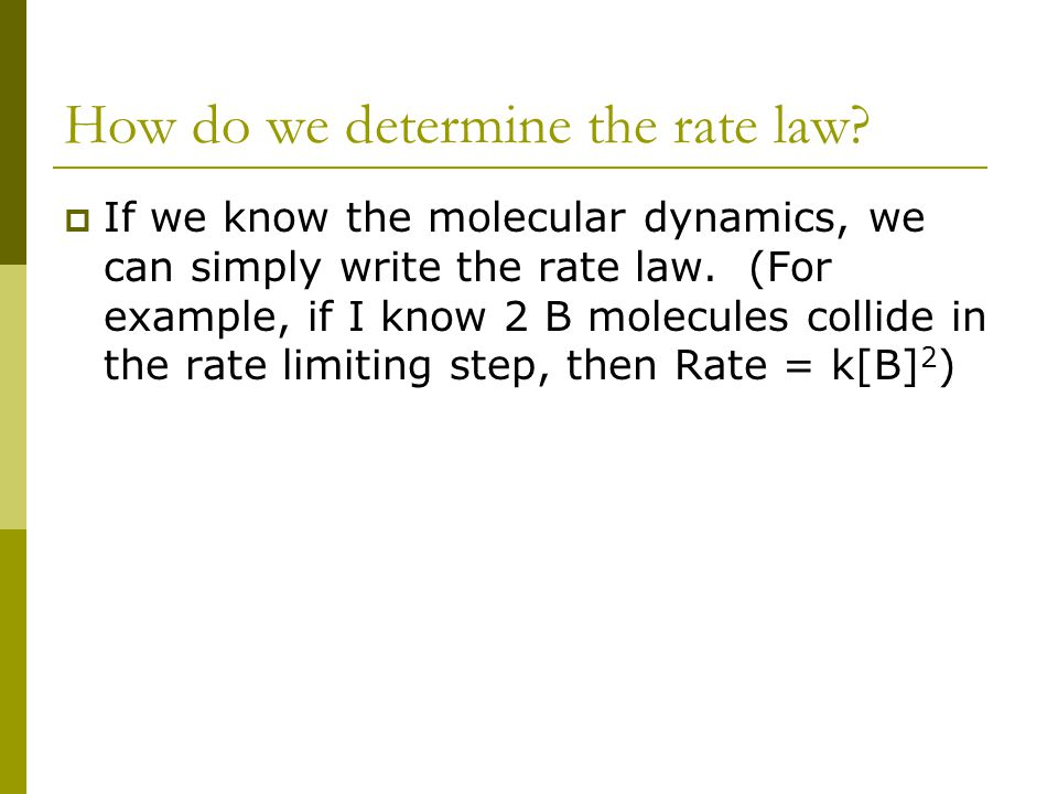 How do we determine the rate law