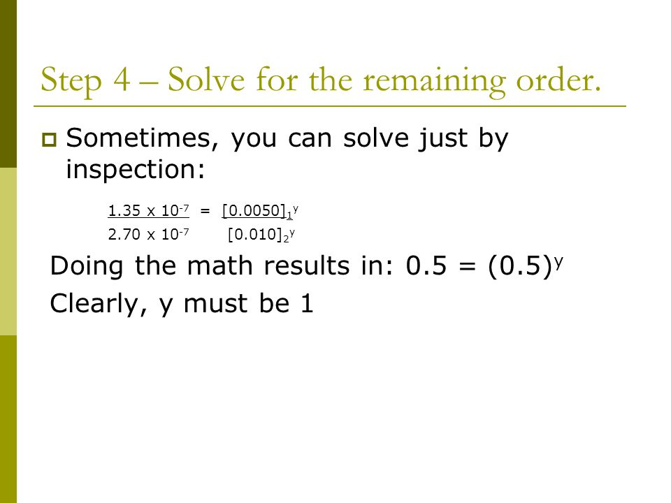 Step 4 – Solve for the remaining order.