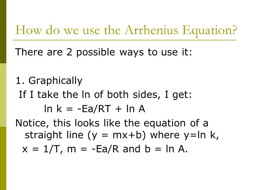 How do we use the Arrhenius Equation