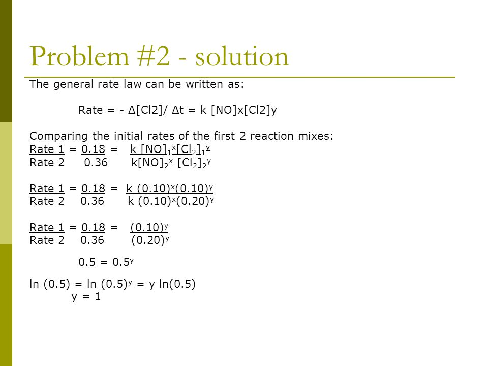 Problem #2 - solution The general rate law can be written as: