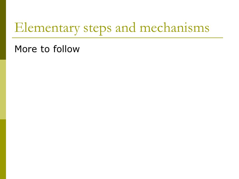Elementary steps and mechanisms
