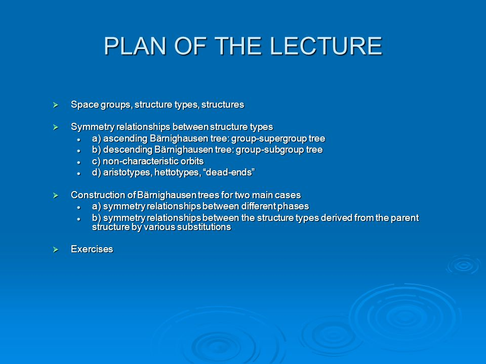 PLAN OF THE LECTURE Space groups, structure types, structures