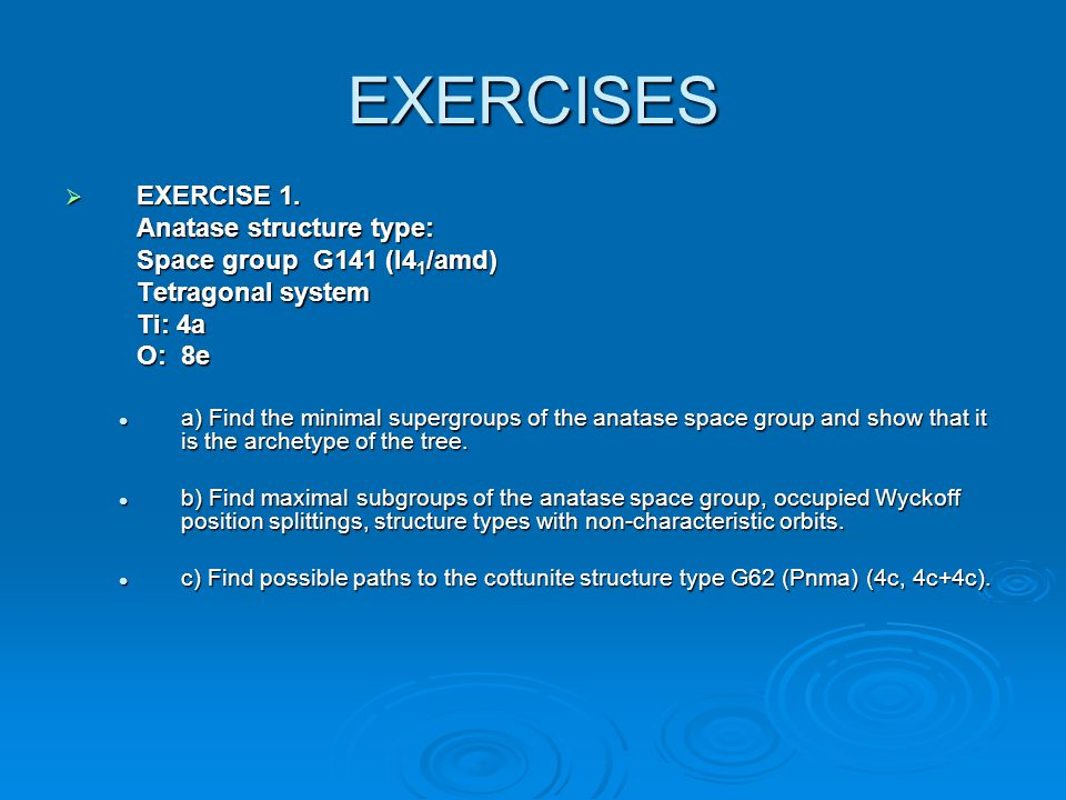 EXERCISES EXERCISE 1. Anatase structure type:
