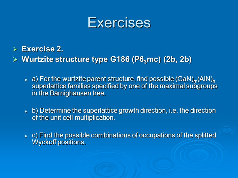 Exercises Exercise 2. Wurtzite structure type G186 (P63mc) (2b, 2b)