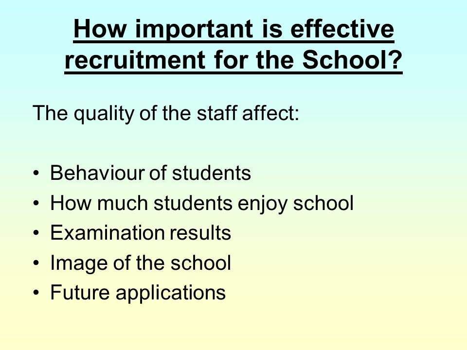 How important is effective recruitment for the School