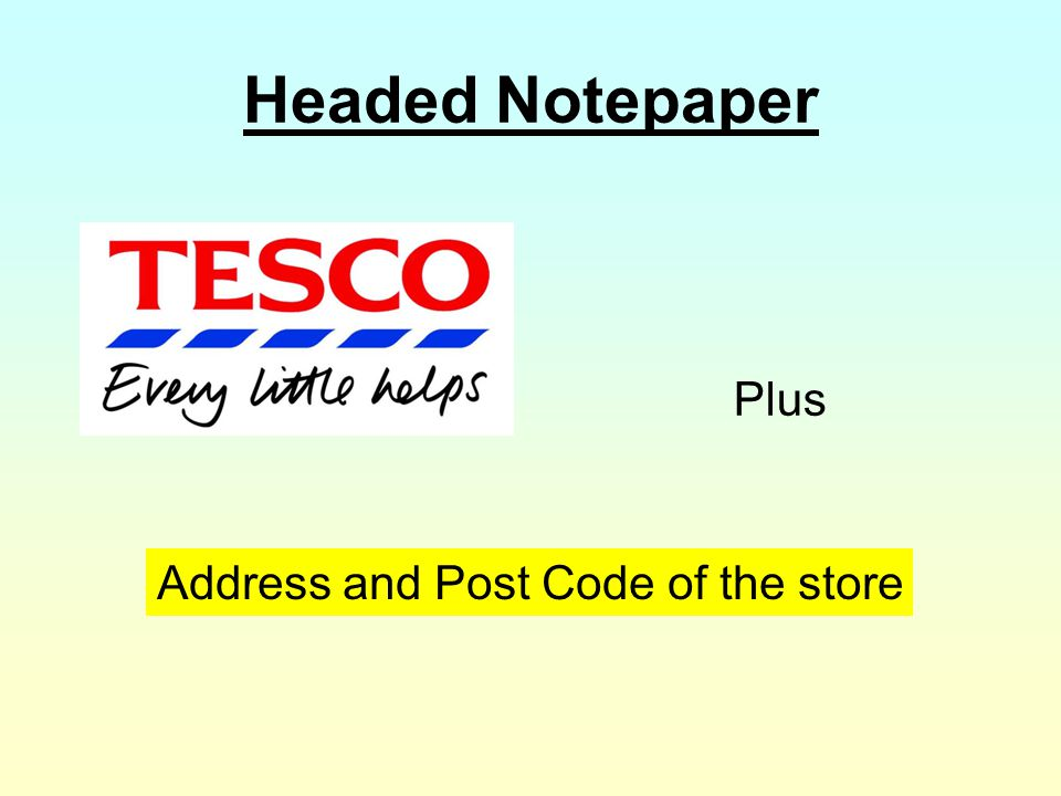 Headed Notepaper Plus Address and Post Code of the store
