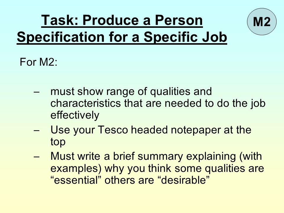 Task: Produce a Person Specification for a Specific Job