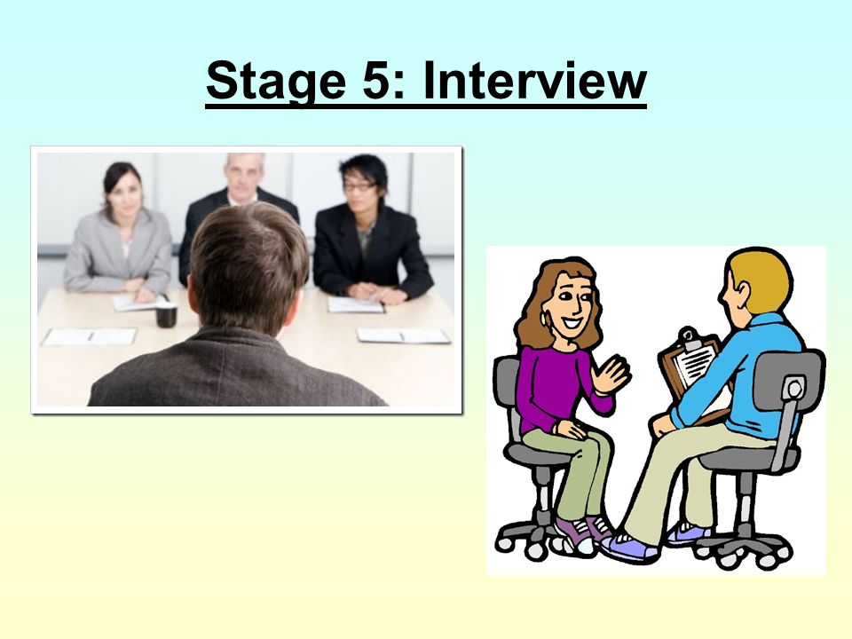 Stage 5: Interview
