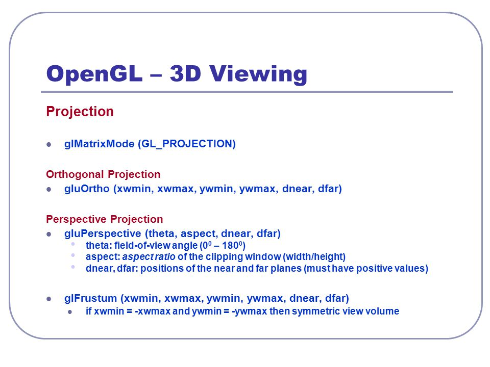 OpenGL – 3D Viewing Projection glMatrixMode (GL_PROJECTION)