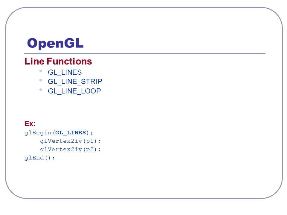 OpenGL Line Functions GL_LINES GL_LINE_STRIP GL_LINE_LOOP Ex: