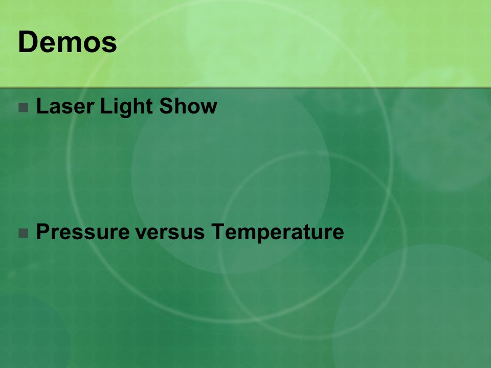 Demos Laser Light Show Pressure versus Temperature