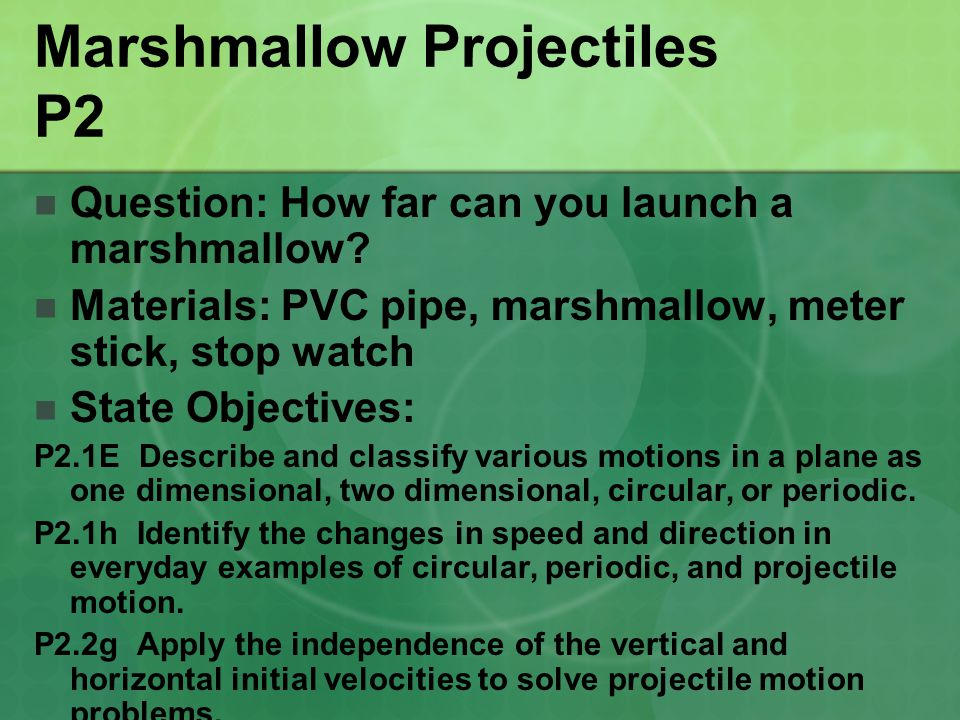 Marshmallow Projectiles P2