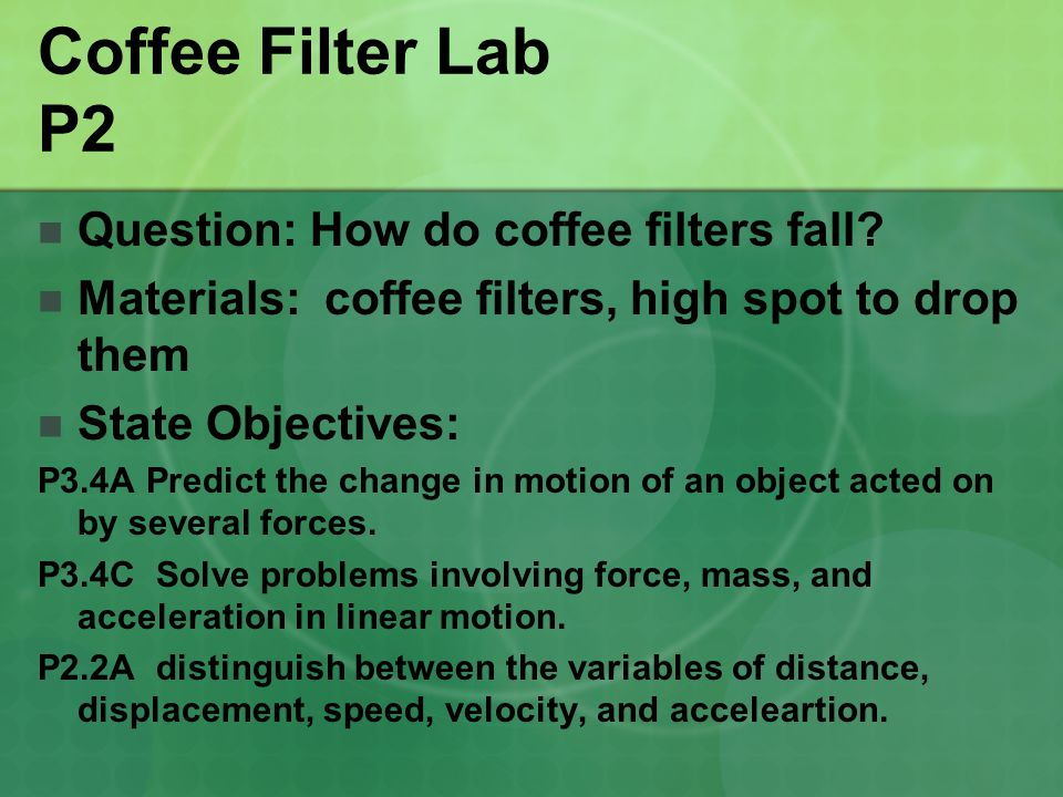 Coffee Filter Lab P2 Question: How do coffee filters fall