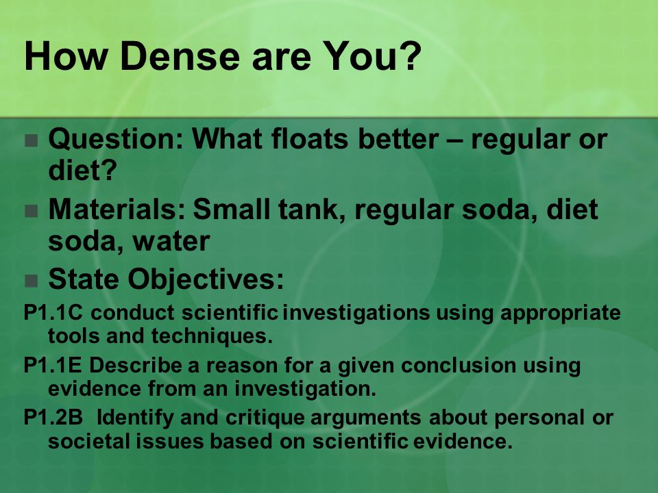 How Dense are You Question: What floats better – regular or diet