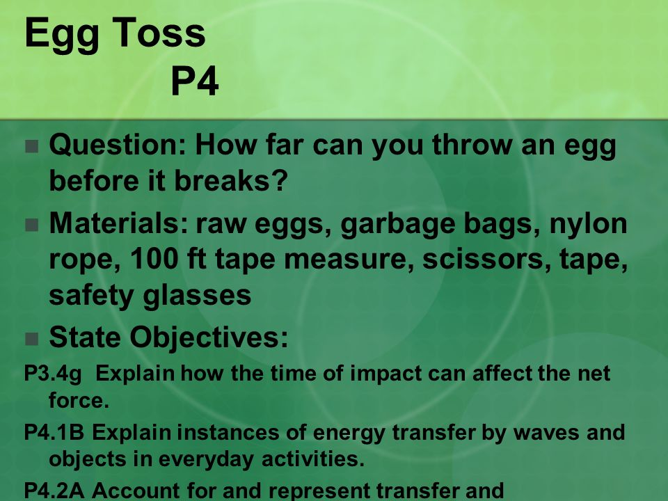 Egg Toss P4 Question: How far can you throw an egg before it breaks
