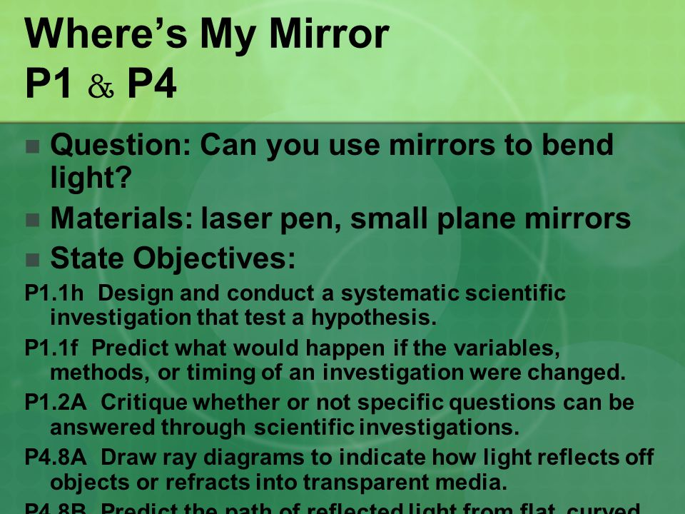 Where's My Mirror P1 & P4 Question: Can you use mirrors to bend light