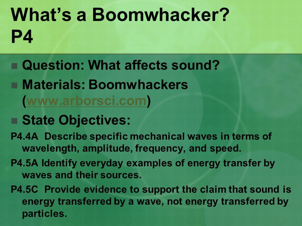 What's a Boomwhacker P4 Question: What affects sound