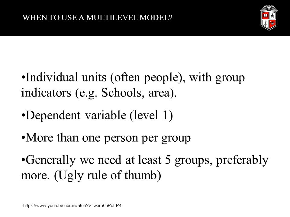 WHEN TO USE A MULTILEVEL MODEL