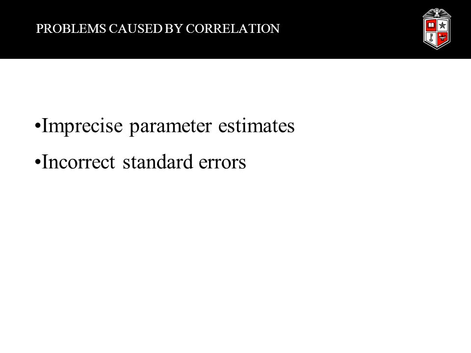 PROBLEMS CAUSED BY CORRELATION