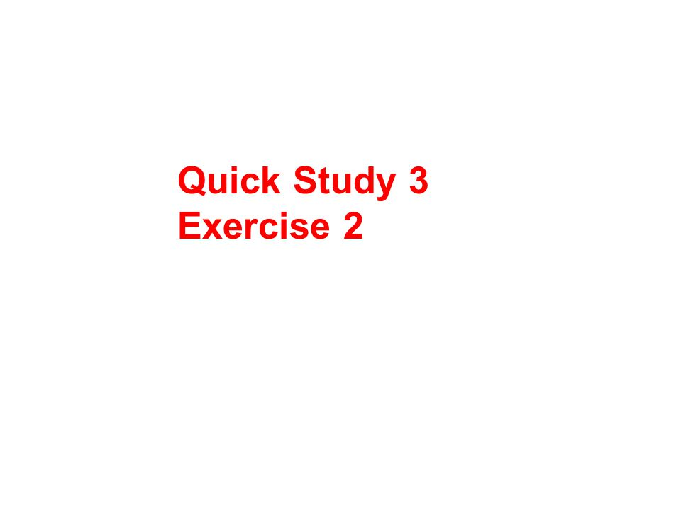 Quick Study 3 Exercise 2