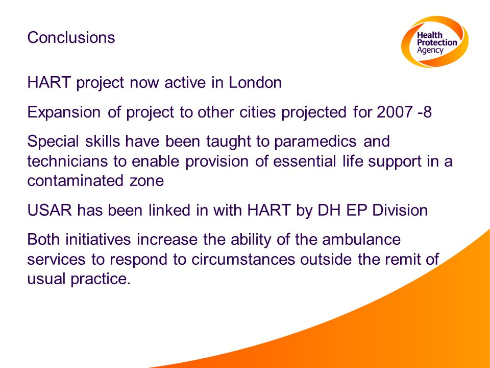 Conclusions HART project now active in London. Expansion of project to other cities projected for 2007 -8.