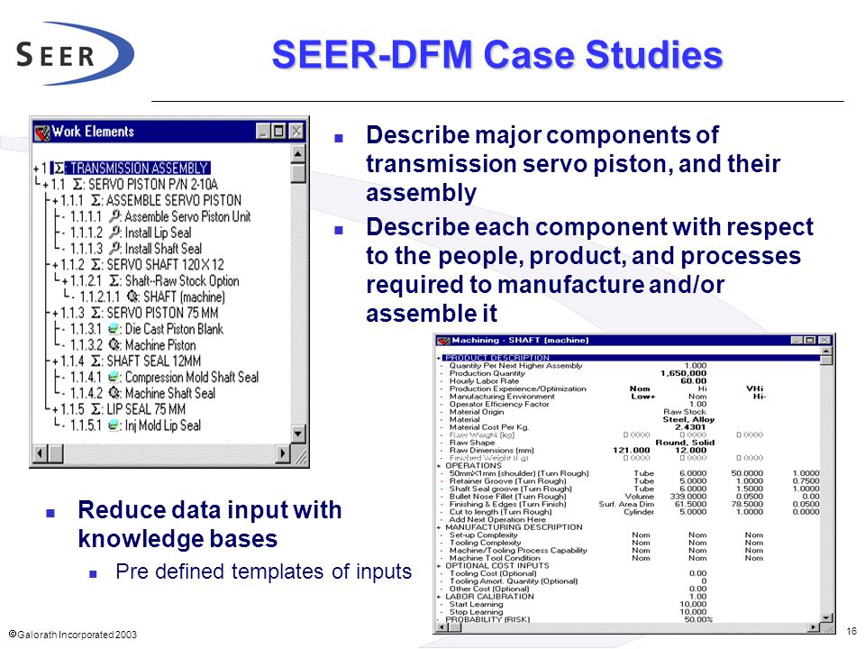 SEER-DFM Case Studies Describe major components of transmission servo piston, and their assembly.