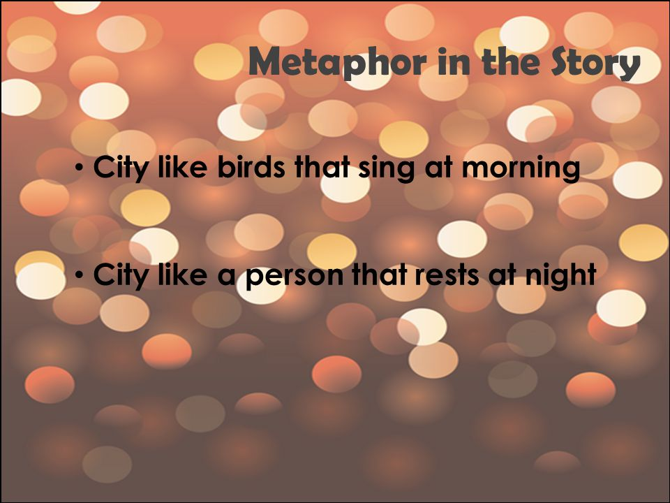 Metaphor in the Story City like birds that sing at morning