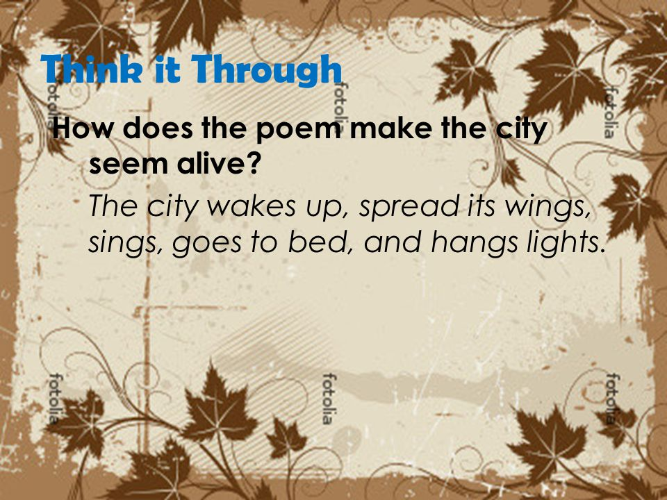 Think it Through How does the poem make the city seem alive
