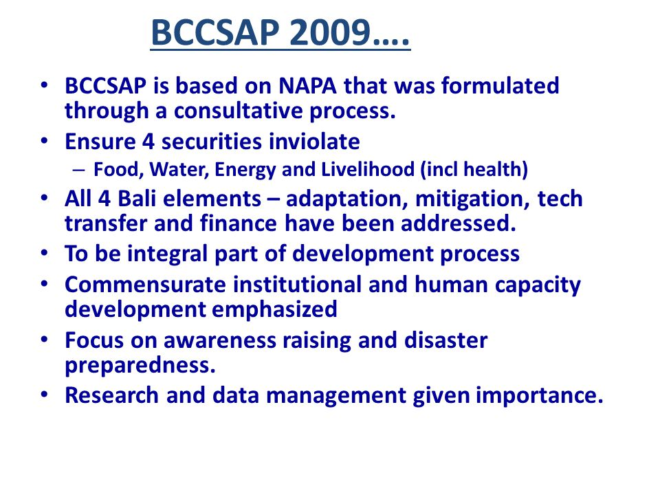 BCCSAP 2009…. BCCSAP is based on NAPA that was formulated through a consultative process. Ensure 4 securities inviolate.