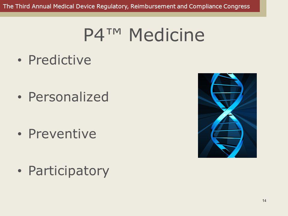 P4™ Medicine Predictive Personalized Preventive Participatory 14