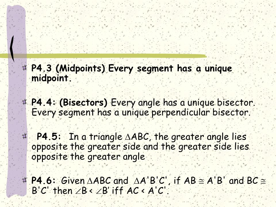 P4.3 (Midpoints) Every segment has a unique midpoint.