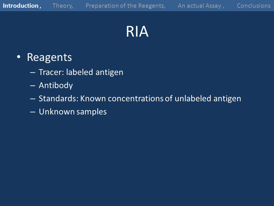 RIA Reagents Tracer: labeled antigen Antibody