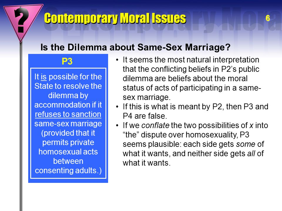 There is a public dilemma about same-sex marriage.