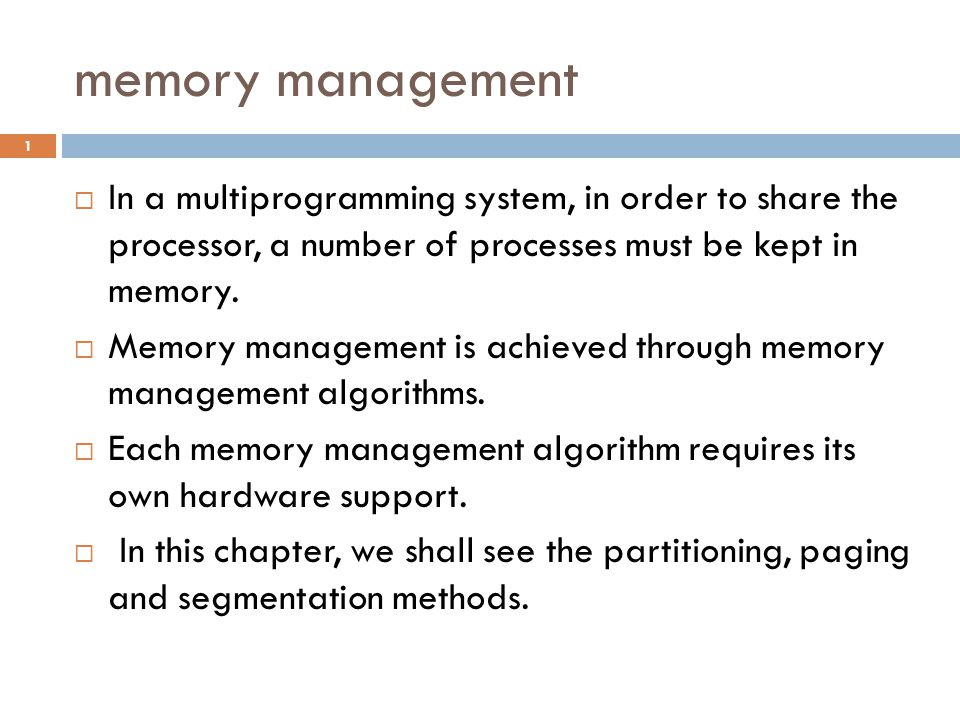 Memory Management In order to be able to load programs at anywhere in memory, the compiler must generate relocatable object code.