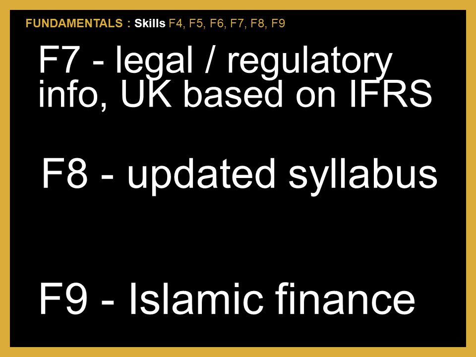 F9 - Islamic finance F8 - updated syllabus