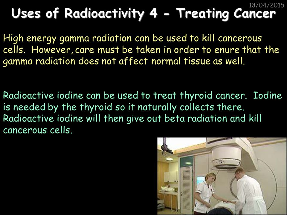Uses of Radioactivity 4 - Treating Cancer