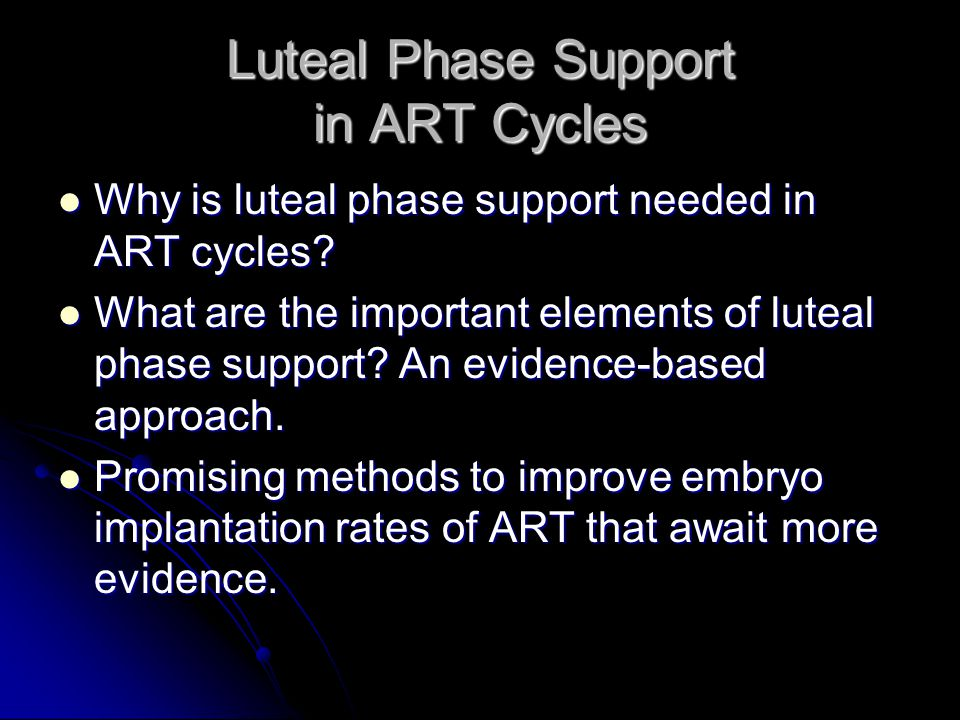 Luteal Phase Support in ART Cycles