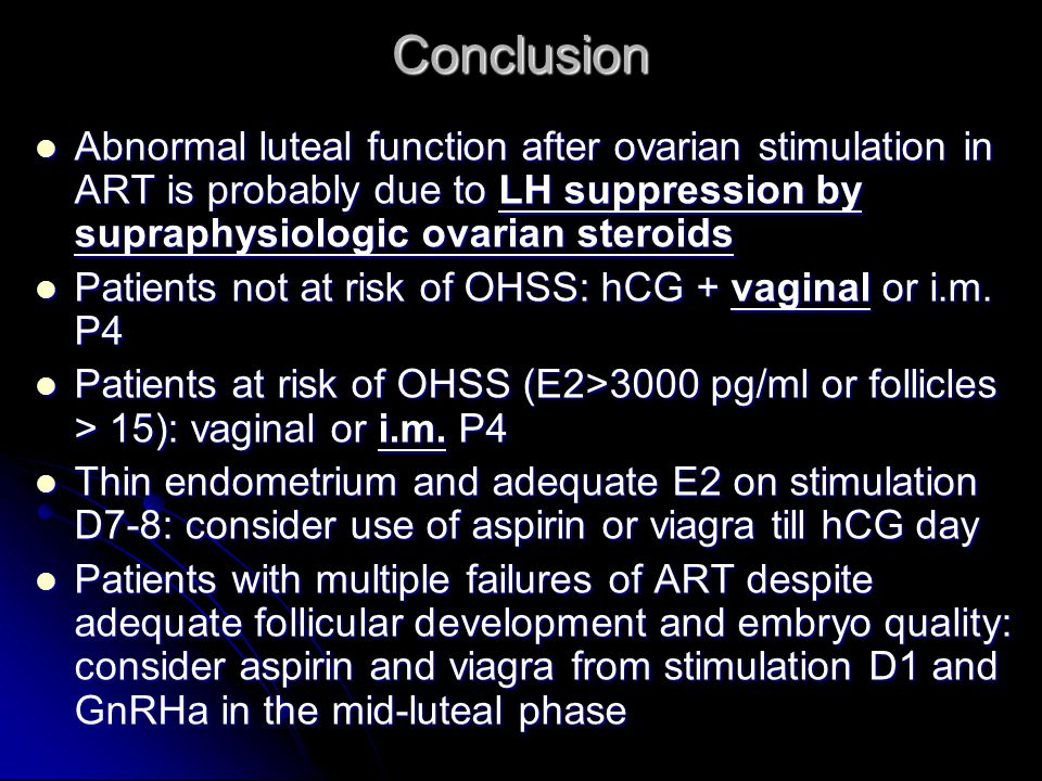 Conclusion Abnormal luteal function after ovarian stimulation in ART is probably due to LH suppression by supraphysiologic ovarian steroids.