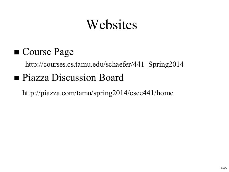 Websites Course Page Piazza Discussion Board