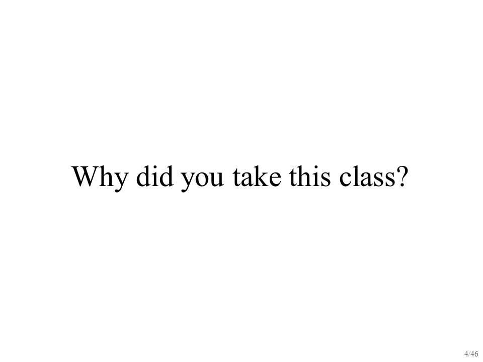 Why did you take this class