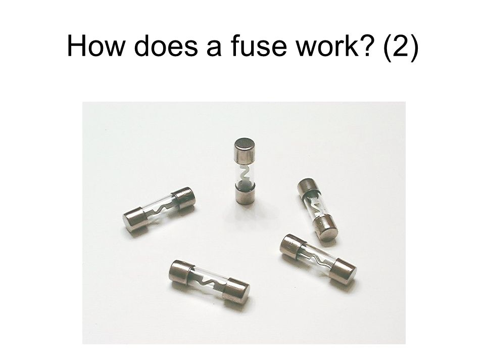 How does a fuse work (2)