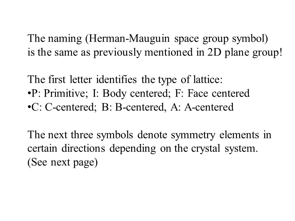 The naming (Herman-Mauguin space group symbol) is the same as previously mentioned in 2D plane group!