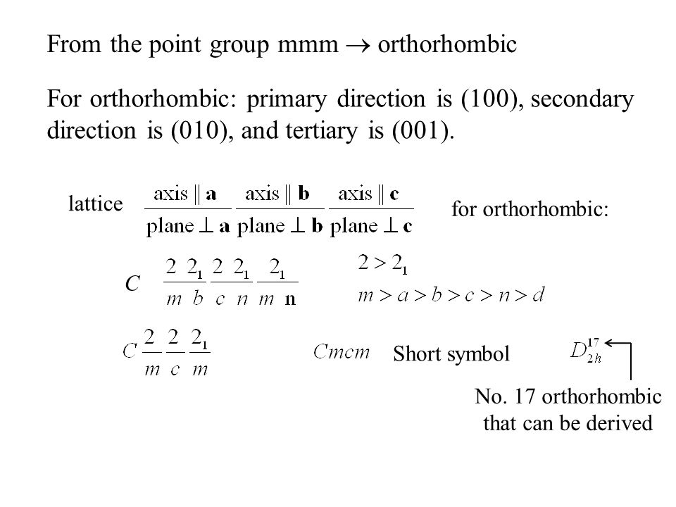 From the point group mmm  orthorhombic